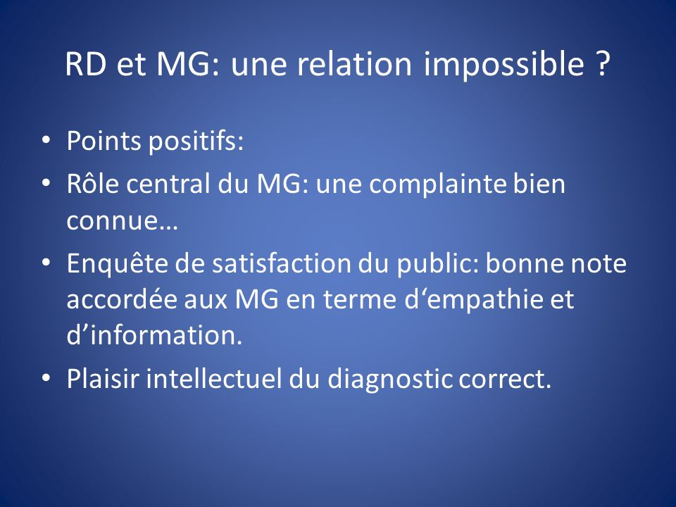 RD et MG: une relation impossible .