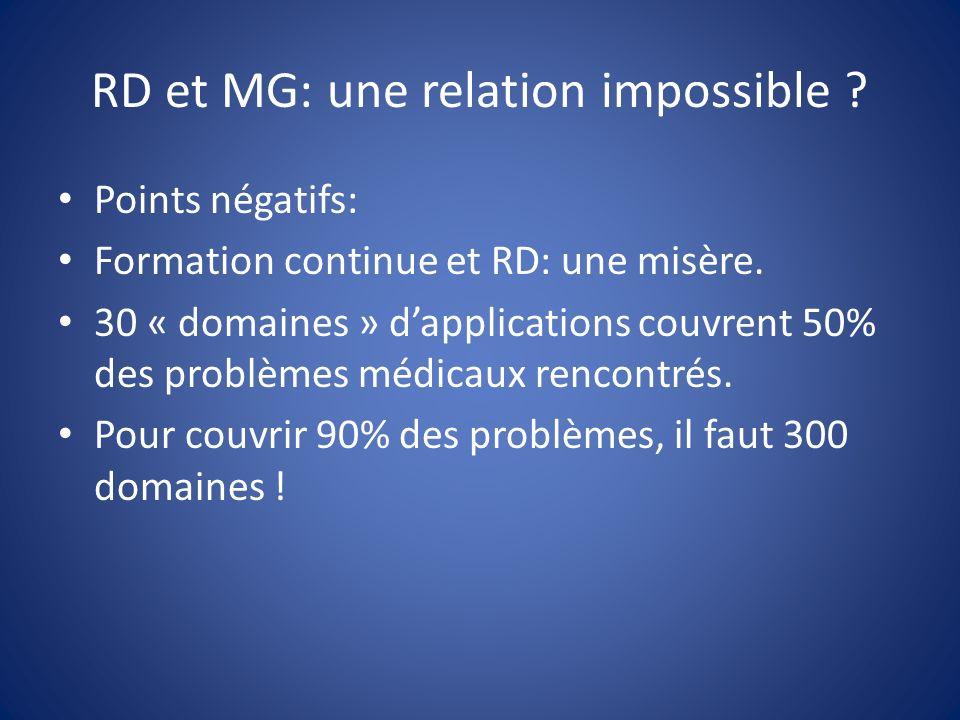 RD et MG: une relation impossible . Points négatifs: Formation continue et RD: une misère.