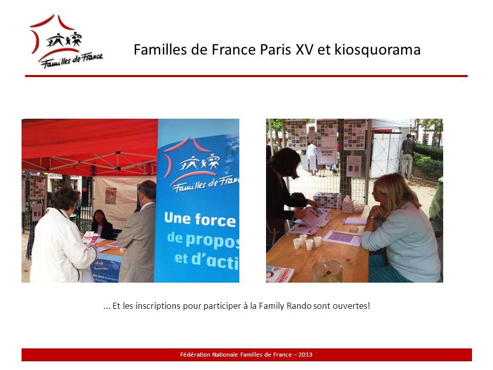 Familles de France Paris XV et kiosquorama Fédération Nationale Familles de France – 2013 La présidente de Familles de France Paris XV accueille et sensibilise les familles