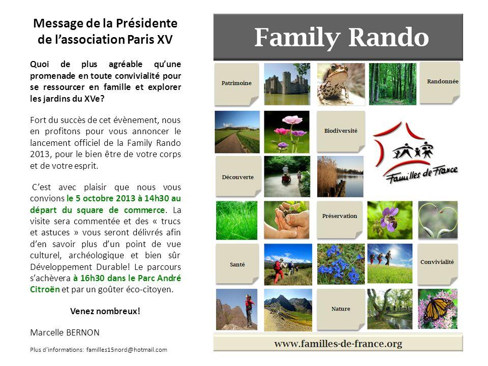 Message de la Présidente de lassociation Paris XV Quoi de plus agréable quune promenade en toute convivialité pour se ressourcer en famille et explorer les jardins du XVe.