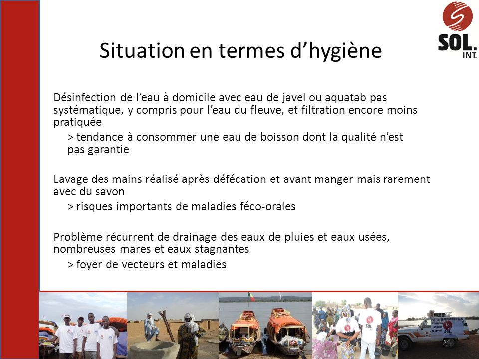 Situation en termes dhygiène Désinfection de leau à domicile avec eau de javel ou aquatab pas systématique, y compris pour leau du fleuve, et filtrati
