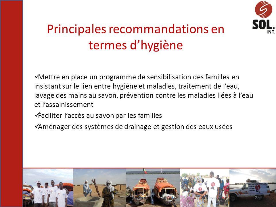 Principales recommandations en termes dhygiène Mettre en place un programme de sensibilisation des familles en insistant sur le lien entre hygiène et