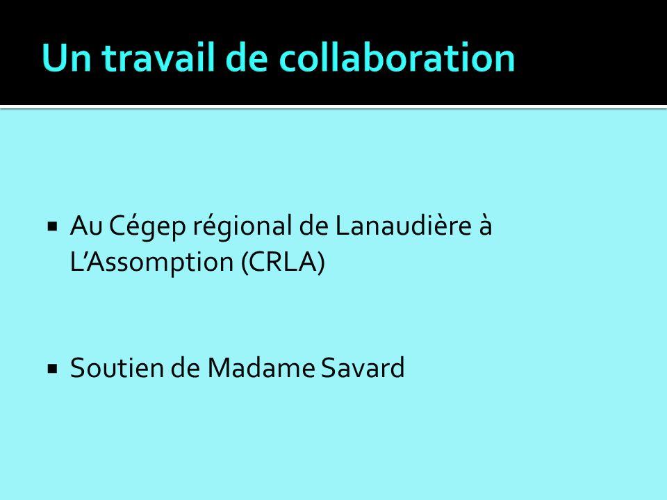 Au Cégep régional de Lanaudière à LAssomption (CRLA) Soutien de Madame Savard