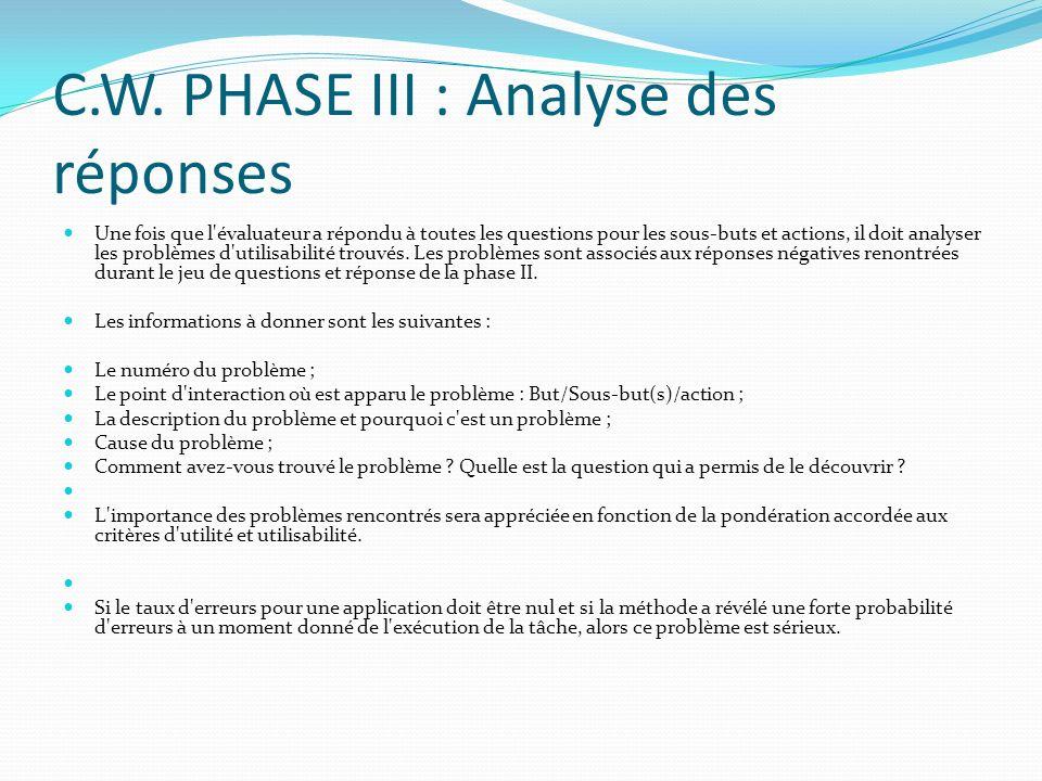 C.W. PHASE III : Analyse des réponses Une fois que l'évaluateur a répondu à toutes les questions pour les sous-buts et actions, il doit analyser les p