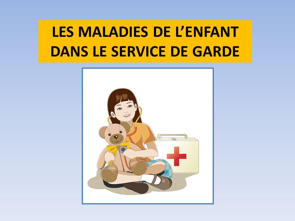 LES MALADIES DE LENFANT DANS LE SERVICE DE GARDE