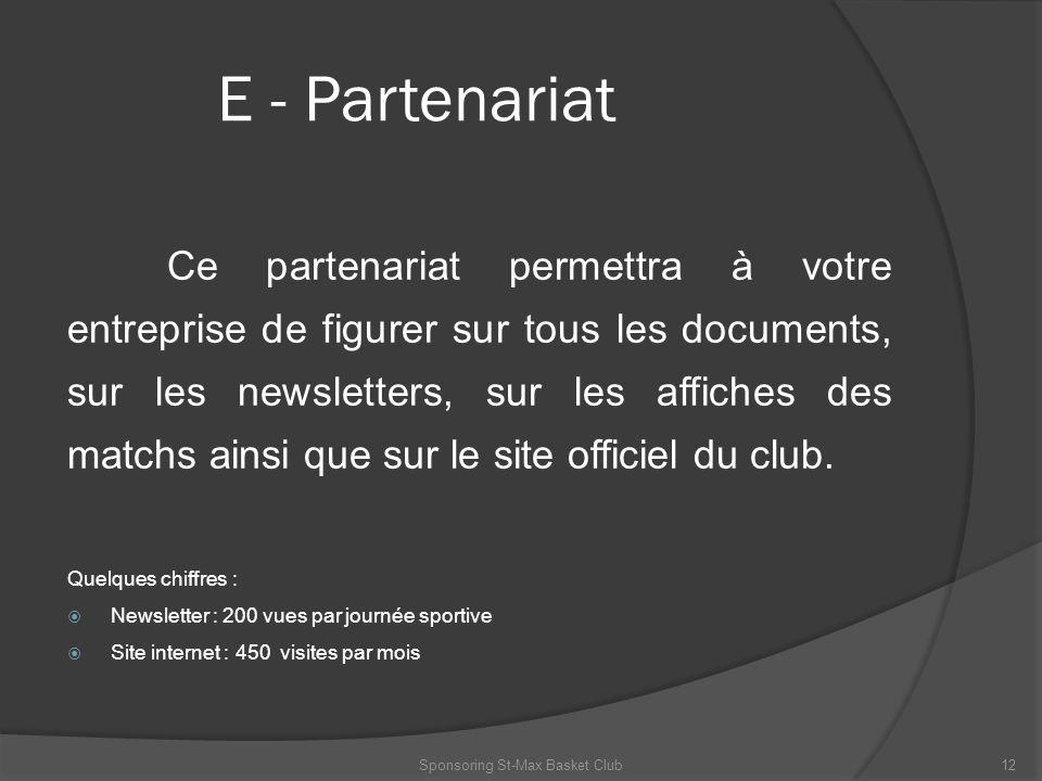 E - Partenariat Ce partenariat permettra à votre entreprise de figurer sur tous les documents, sur les newsletters, sur les affiches des matchs ainsi