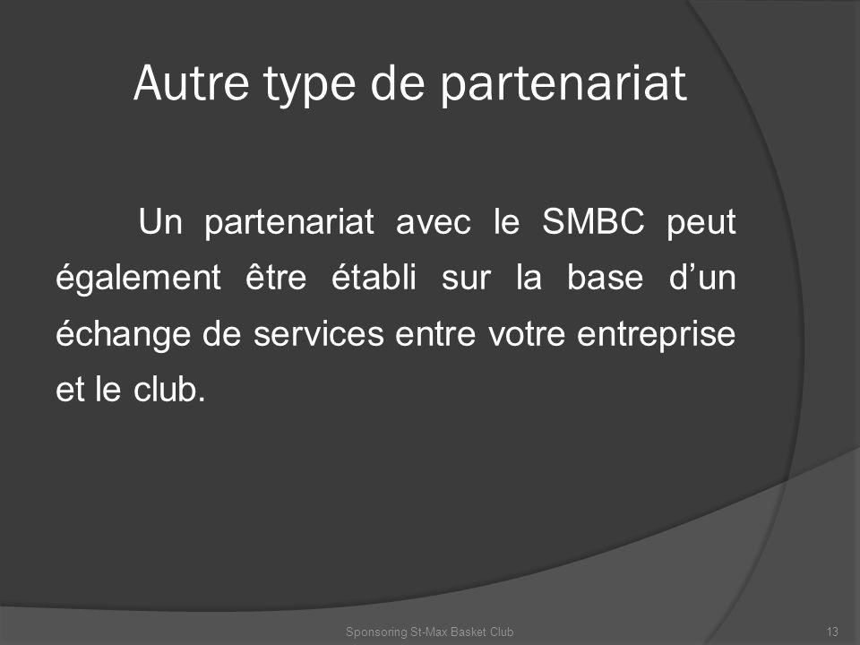 Autre type de partenariat Un partenariat avec le SMBC peut également être établi sur la base dun échange de services entre votre entreprise et le club