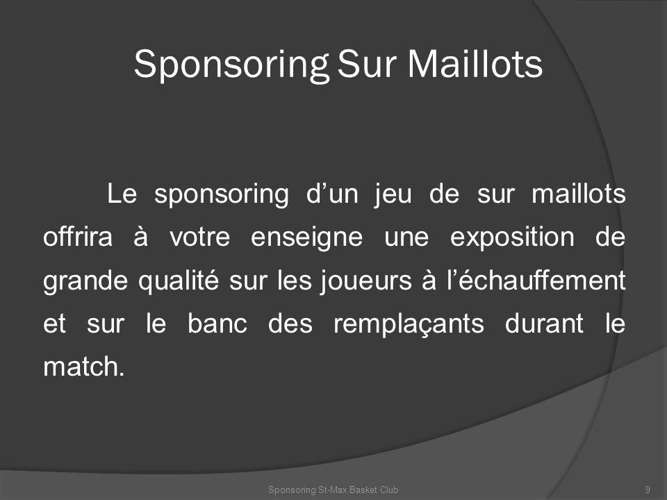 Sponsoring Sur Maillots Le sponsoring dun jeu de sur maillots offrira à votre enseigne une exposition de grande qualité sur les joueurs à léchauffemen