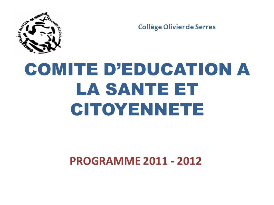 COMITE DEDUCATION A LA SANTE ET CITOYENNETE PROGRAMME 2011 - 2012 Collège Olivier de Serres