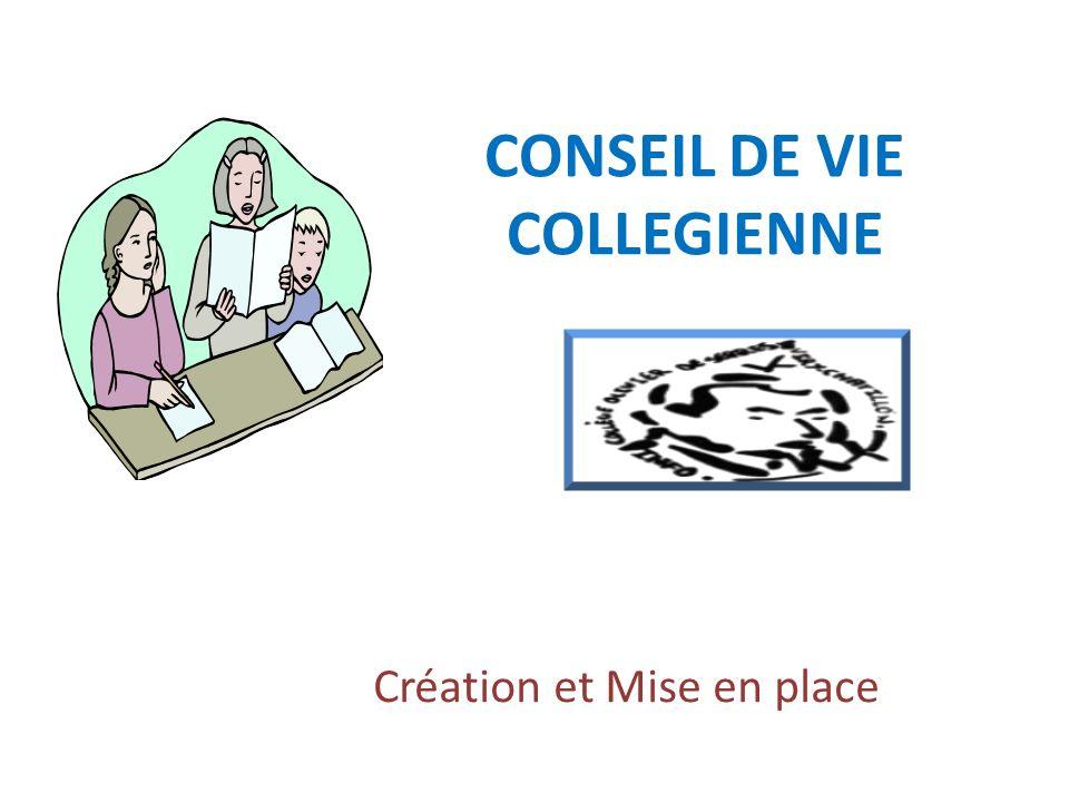 CONSEIL DE VIE COLLEGIENNE Création et Mise en place