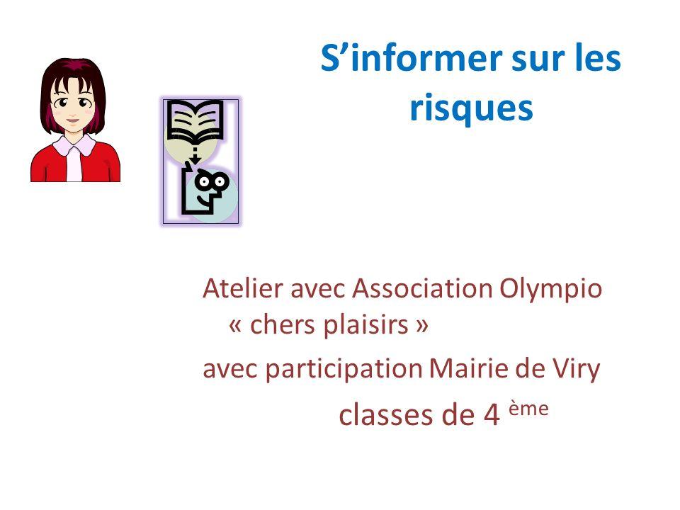 Sinformer sur les risques Atelier avec Association Olympio « chers plaisirs » avec participation Mairie de Viry classes de 4 ème