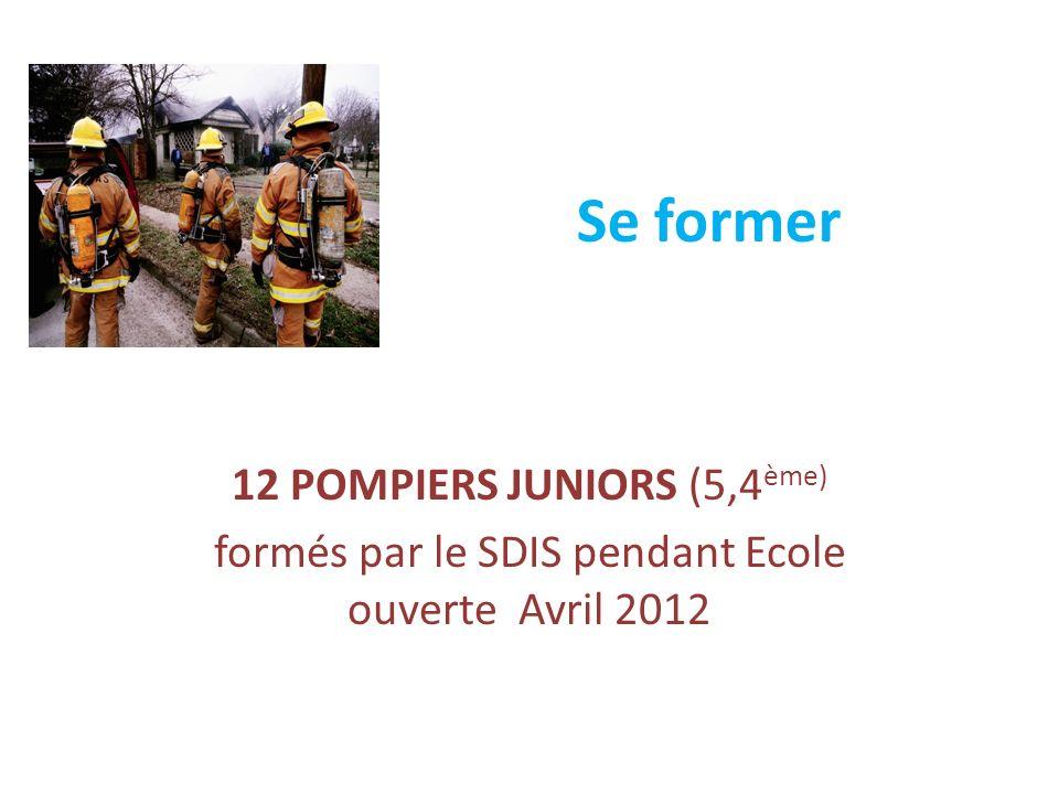 Se former 12 POMPIERS JUNIORS (5,4 ème) formés par le SDIS pendant Ecole ouverte Avril 2012