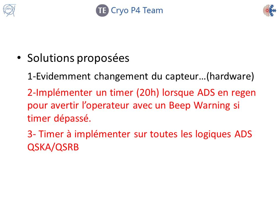 Solutions proposées 1-Evidemment changement du capteur…(hardware) 2-Implémenter un timer (20h) lorsque ADS en regen pour avertir loperateur avec un Be