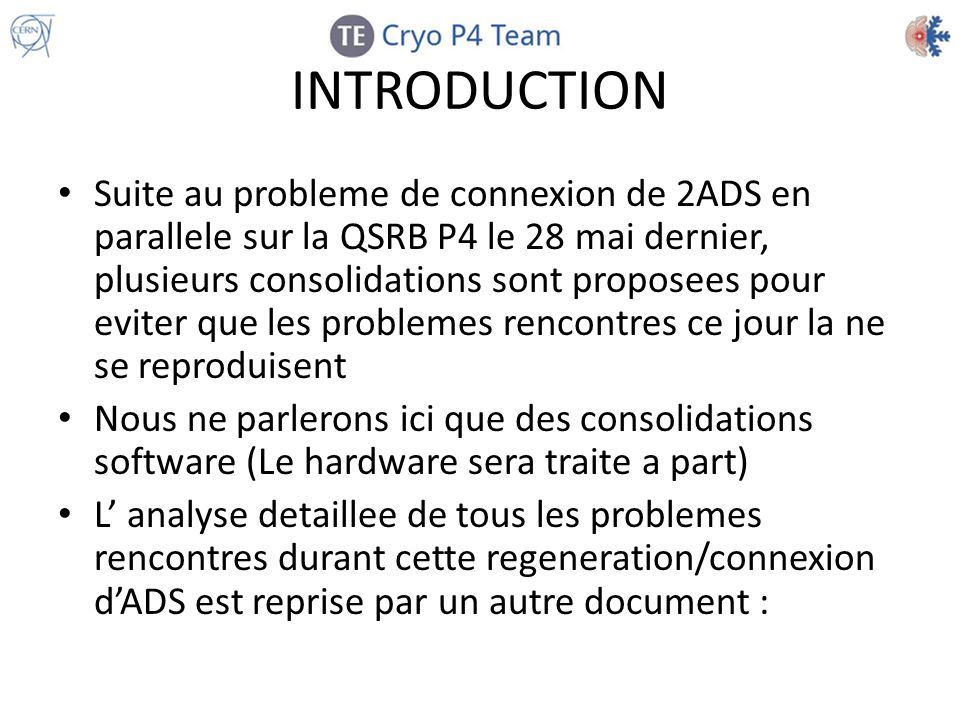 INTRODUCTION Suite au probleme de connexion de 2ADS en parallele sur la QSRB P4 le 28 mai dernier, plusieurs consolidations sont proposees pour eviter