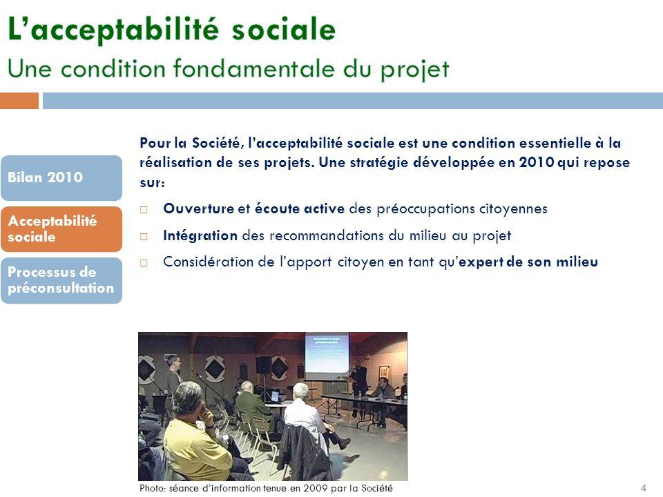 4 Pour la Société, lacceptabilité sociale est une condition essentielle à la réalisation de ses projets.