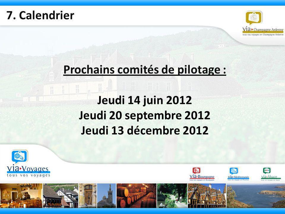 Prochains comités de pilotage : Jeudi 14 juin 2012 Jeudi 20 septembre 2012 Jeudi 13 décembre 2012 7. Calendrier
