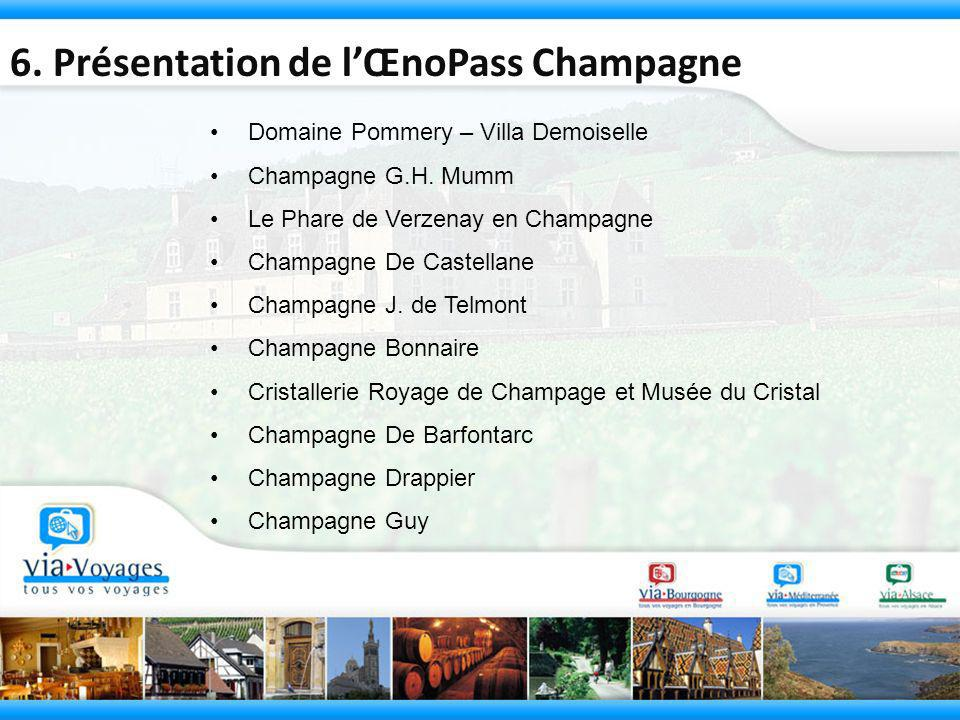 Domaine Pommery – Villa Demoiselle Champagne G.H. Mumm Le Phare de Verzenay en Champagne Champagne De Castellane Champagne J. de Telmont Champagne Bon