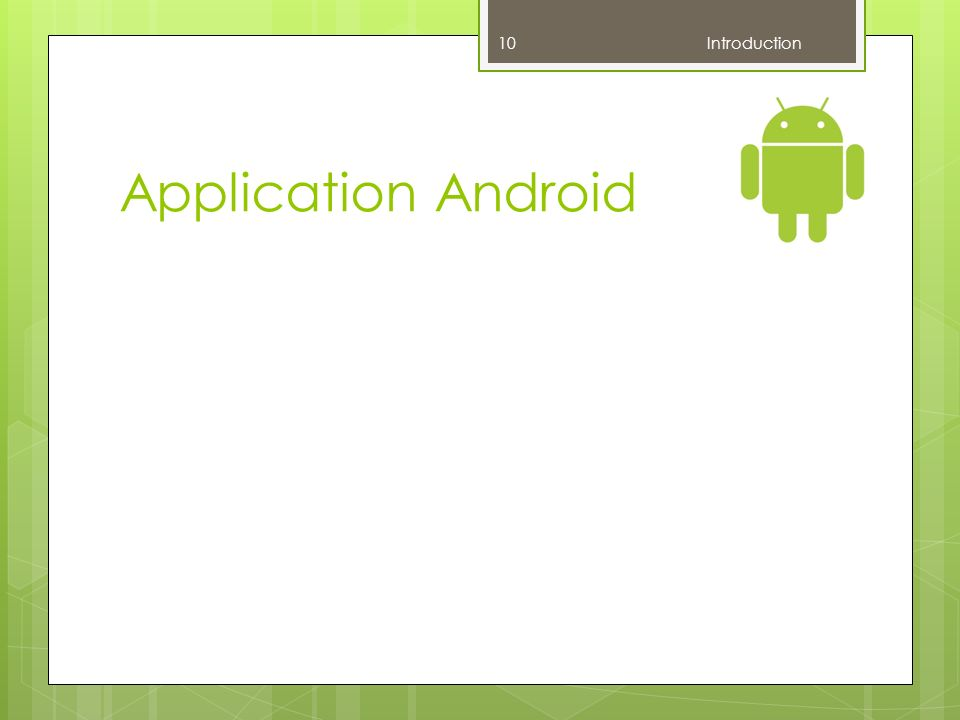 Application Android 10 Introduction