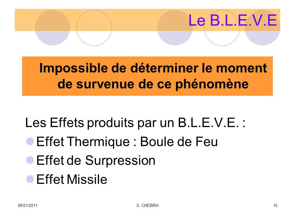 Le B.L.E.V.E Les Effets produits par un B.L.E.V.E. : Effet Thermique : Boule de Feu Effet de Surpression Effet Missile Impossible de déterminer le mom