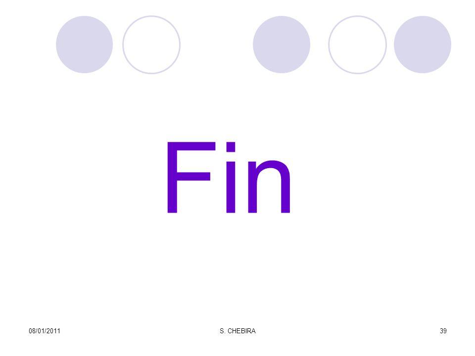 Fin 08/01/201139S. CHEBIRA