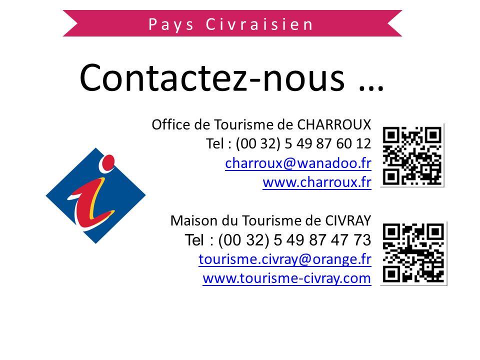 Pays Civraisien Contactez-nous … Office de Tourisme de CHARROUX Tel : (00 32) 5 49 87 60 12 charroux@wanadoo.fr www.charroux.fr Maison du Tourisme de