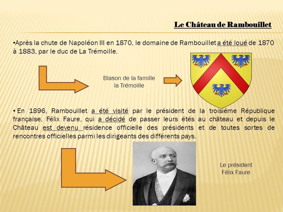 Après la chute de Napoléon III en 1870, le domaine de Rambouillet a été loué de 1870 à 1883, par le duc de La Trémoille. En 1896, Rambouillet a été vi