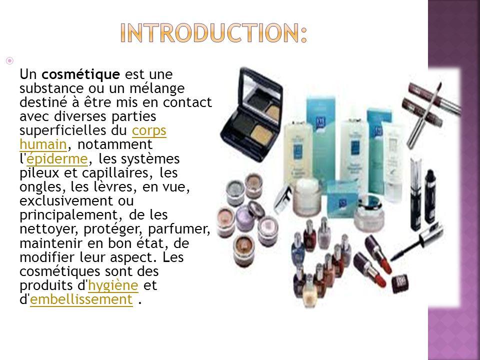 Un cosmétique est une substance ou un mélange destiné à être mis en contact avec diverses parties superficielles du corps humain, notamment l'épiderme