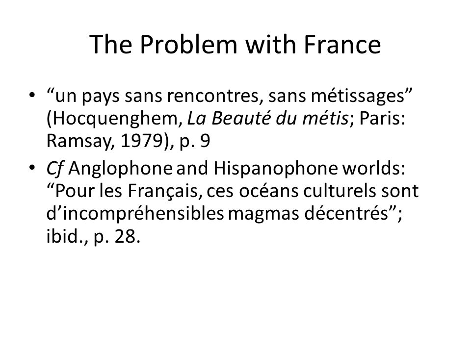 The Problem with French Studies Cf Descartes: the story of the constitution of the ego, told in covertly diagrammatic terms, schematizes a design of colonization that makes self-identity as its self-currency; Cf The centredness and structures of filiation of French Studies: There ensues the articulation of a closed, depoliticized boundless space in which the classroom becomes the hothouse of a family romance that takes pride in insulating itself from world-scale dilemmas that know none of the refinements of received French (Tom Conley, Afterword/Identity: Never More, in S.Ungar & T.Conley (eds), Identity Papers: Contested Identities in Twentieth-Century France (University of Minnesota Press, 1996), pp.