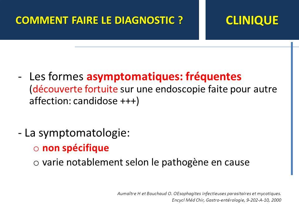 -Les formes asymptomatiques: fréquentes (découverte fortuite sur une endoscopie faite pour autre affection: candidose +++) - La symptomatologie: o non