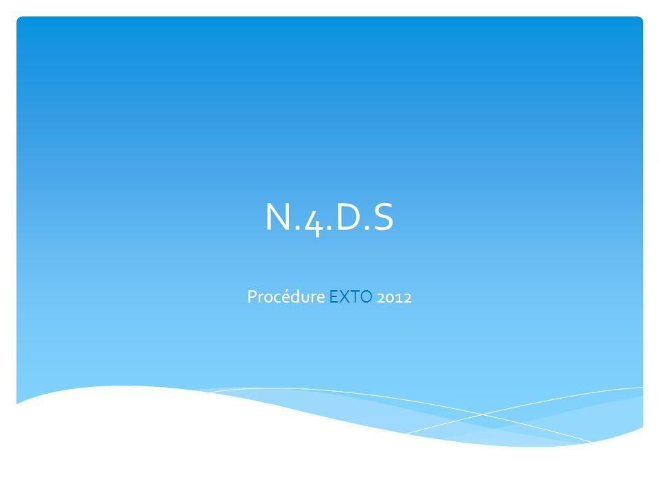 N.4.D.S Procédure EXTO 2012