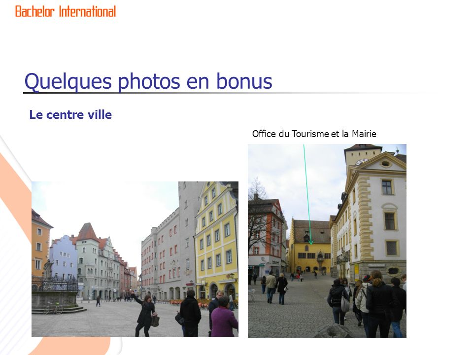 Quelques photos en bonus Le centre ville Office du Tourisme et la Mairie