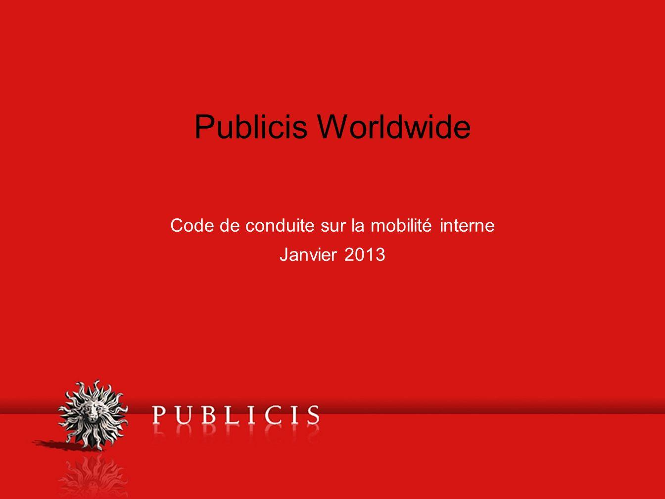 Publicis Worldwide Code de conduite sur la mobilité interne Janvier 2013