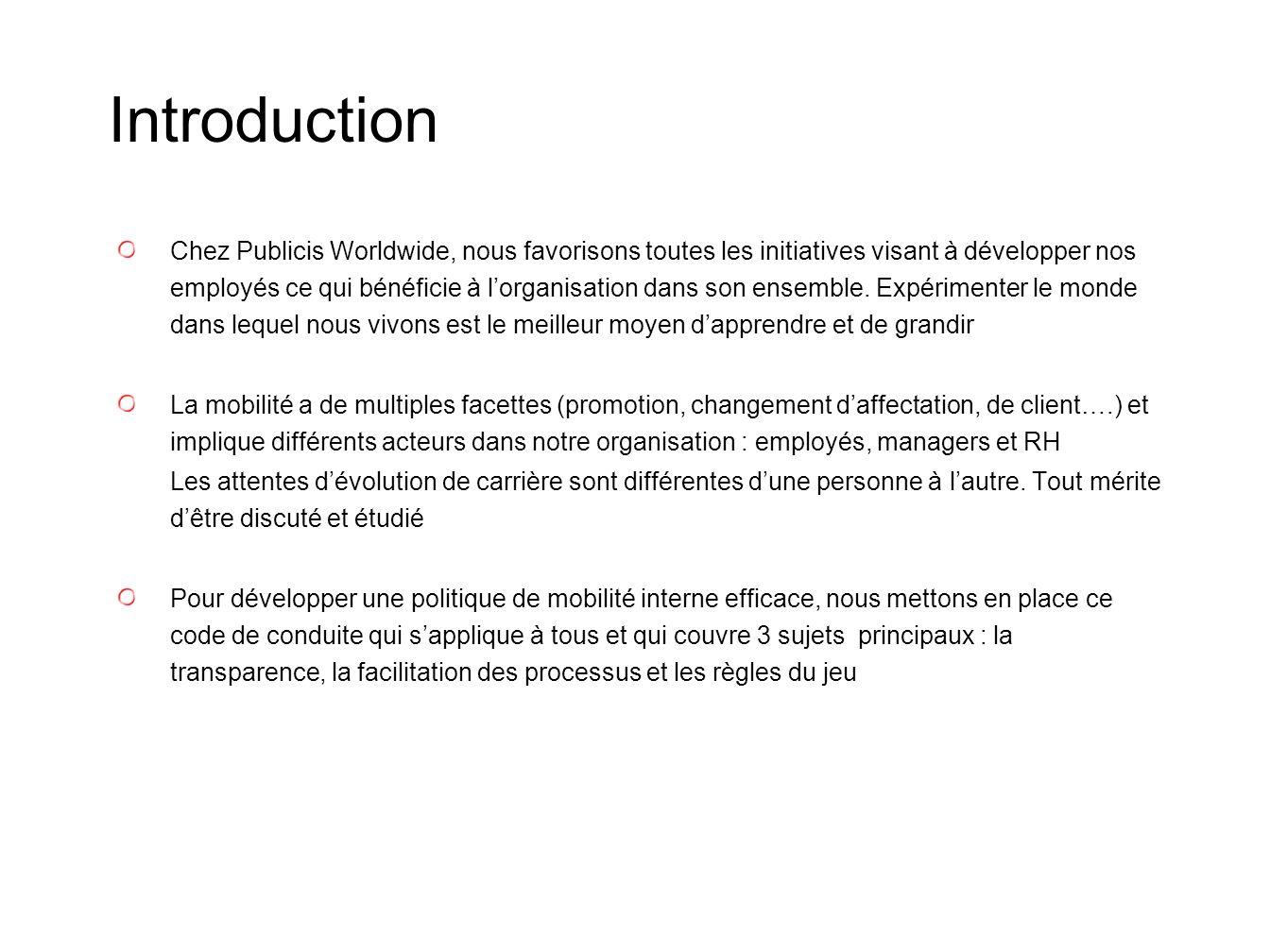 Introduction Chez Publicis Worldwide, nous favorisons toutes les initiatives visant à développer nos employés ce qui bénéficie à lorganisation dans so