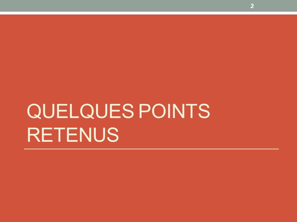 QUELQUES POINTS RETENUS 2