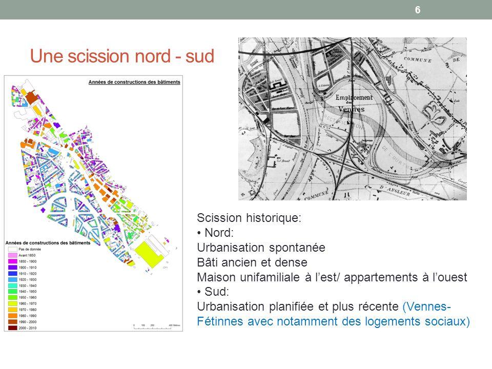 Une scission nord - sud Scission historique: Nord: Urbanisation spontanée Bâti ancien et dense Maison unifamiliale à lest/ appartements à louest Sud: