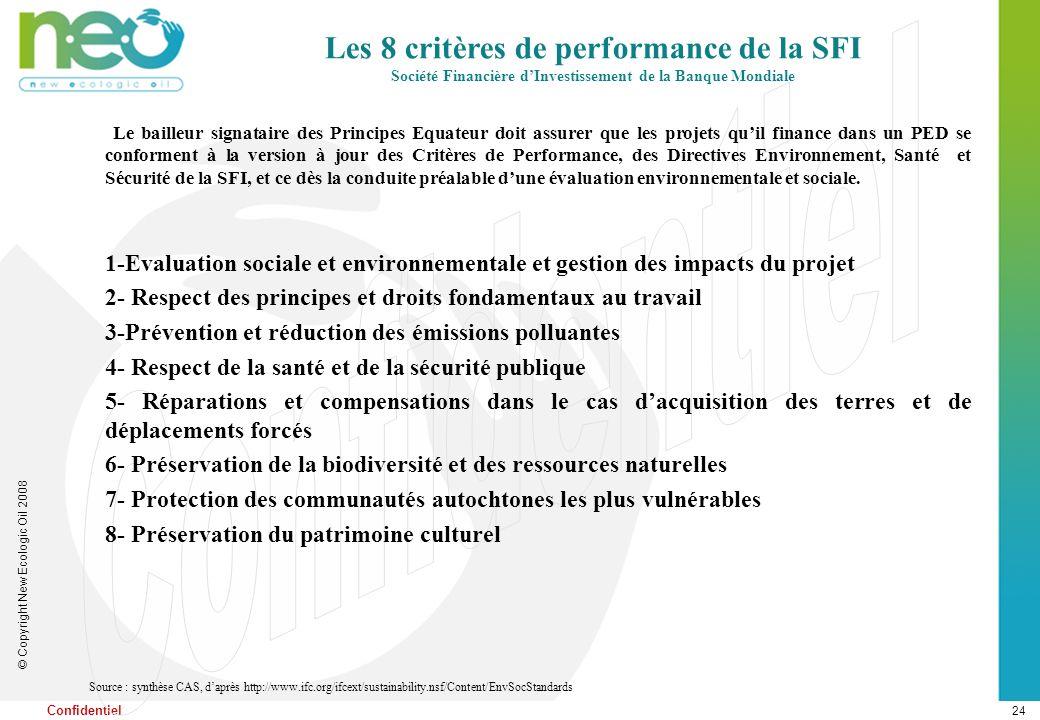 24 © Copyright New Ecologic Oil 2008 Confidentiel Le bailleur signataire des Principes Equateur doit assurer que les projets quil finance dans un PED