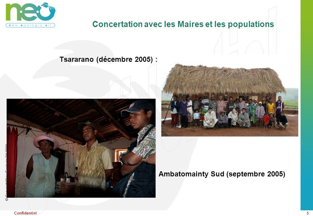 5 © Copyright New Ecologic Oil 2008 Confidentiel Tsararano (décembre 2005) : Concertation avec les Maires et les populations Ambatomainty Sud (septemb