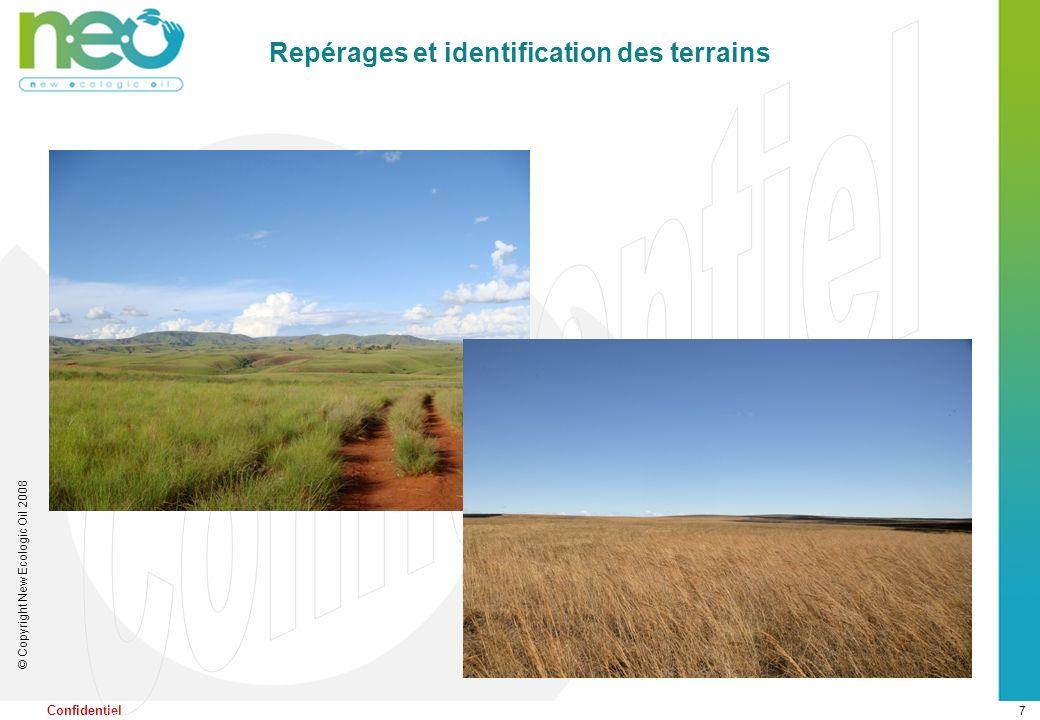 7 © Copyright New Ecologic Oil 2008 Confidentiel Repérages et identification des terrains
