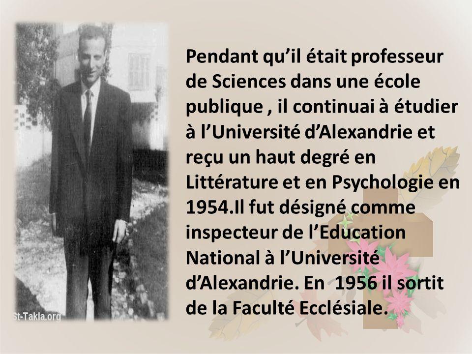 Pendant quil était professeur de Sciences dans une école publique, il continuai à étudier à lUniversité dAlexandrie et reçu un haut degré en Littératu