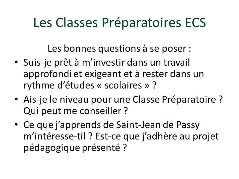 Les Classes Préparatoires ECS Les bonnes questions à se poser : Suis-je prêt à minvestir dans un travail approfondi et exigeant et à rester dans un ry
