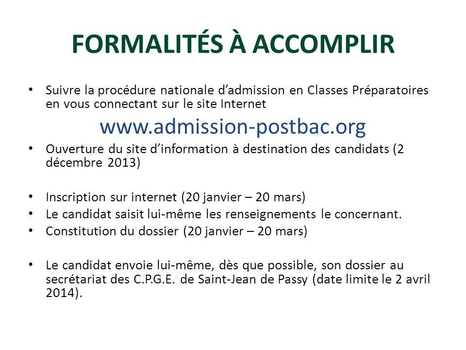 FORMALITÉS À ACCOMPLIR Suivre la procédure nationale dadmission en Classes Préparatoires en vous connectant sur le site Internet www.admission-postbac