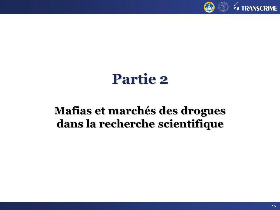 15 Partie 2 Mafias et marchés des drogues dans la recherche scientifique
