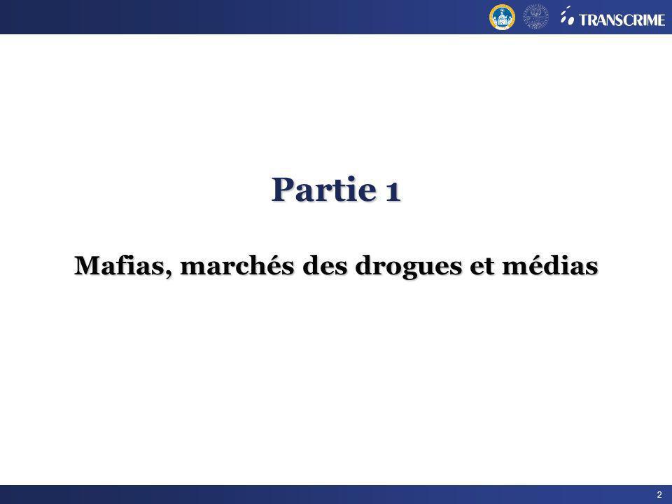 2 Partie 1 Mafias, marchés des drogues et médias