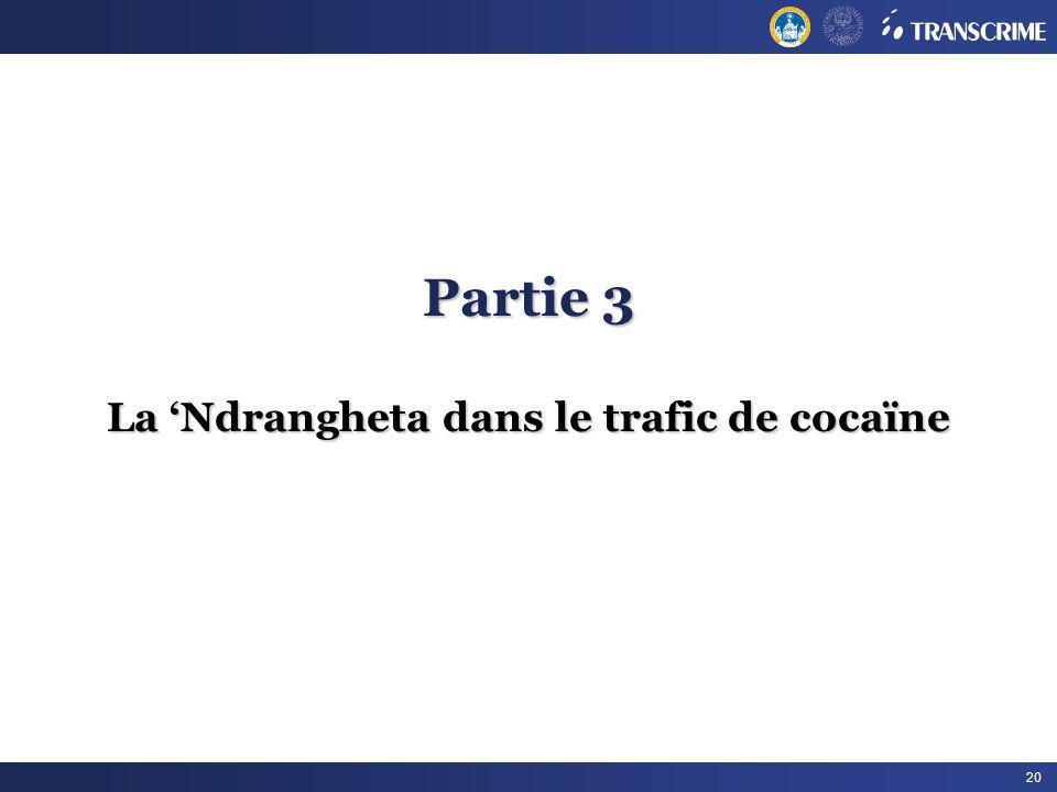 20 Partie 3 La Ndrangheta dans le trafic de cocaïne