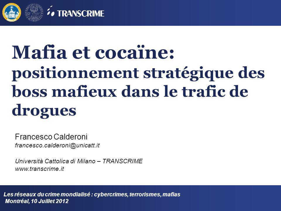 Mafia et cocaïne: positionnement stratégique des boss mafieux dans le trafic de drogues Les réseaux du crime mondialisé : cybercrimes, terrorismes, ma