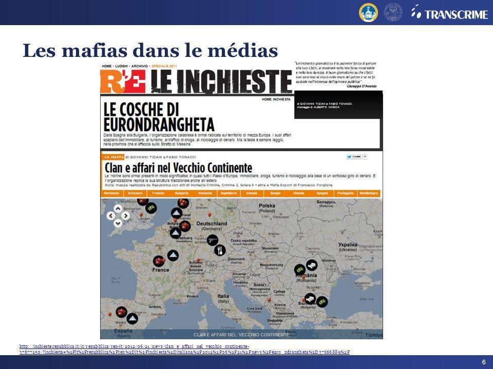 6 Les mafias dans le médias http://inchieste.repubblica.it/it/repubblica/rep-it/2012/06/21/news/clan_e_affari_nel_vecchio_continente- 37677250/?inchie
