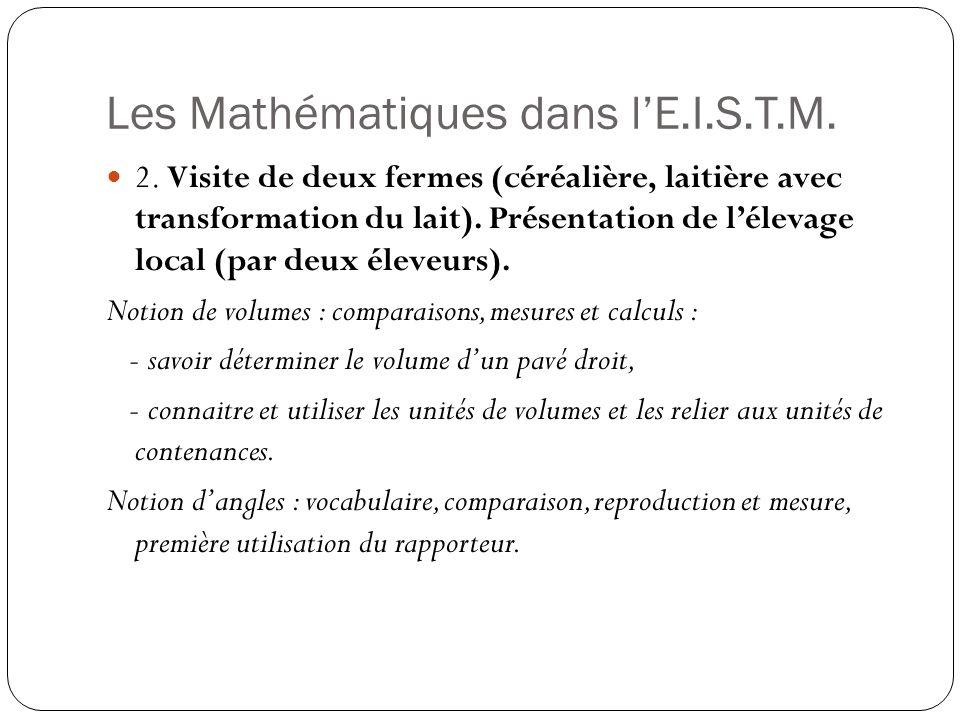 Les Mathématiques dans lE.I.S.T.M. 2. Visite de deux fermes (céréalière, laitière avec transformation du lait). Présentation de lélevage local (par de