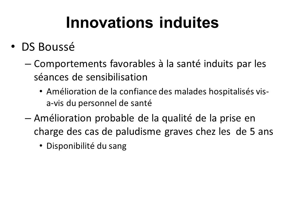 Innovations induites DS Boussé – Comportements favorables à la santé induits par les séances de sensibilisation Amélioration de la confiance des malad
