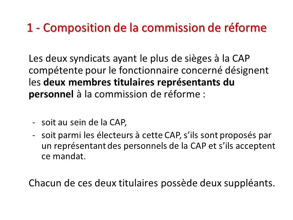 1 - Composition de la commission de réforme Les deux syndicats ayant le plus de sièges à la CAP compétente pour le fonctionnaire concerné désignent le