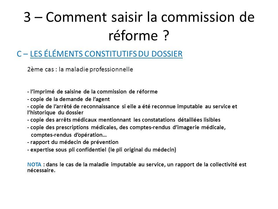 3 – Comment saisir la commission de réforme ? C – LES ÉLÉMENTS CONSTITUTIFS DU DOSSIER 2ème cas : la maladie professionnelle - limprimé de saisine de